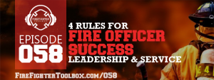 058 4 Rules for Fire Officer Success Banner