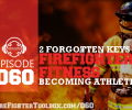 060 - 2 Most Important Forgotten Keys to Firefighter Fitness Frontpage Thumbnail