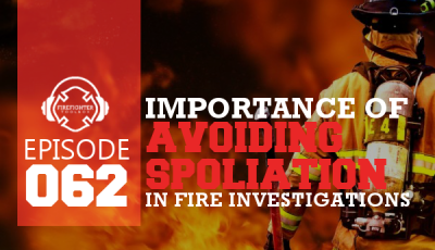 062 - Why Firefighters Must Know About Spoliation Frontpage Thumbnail