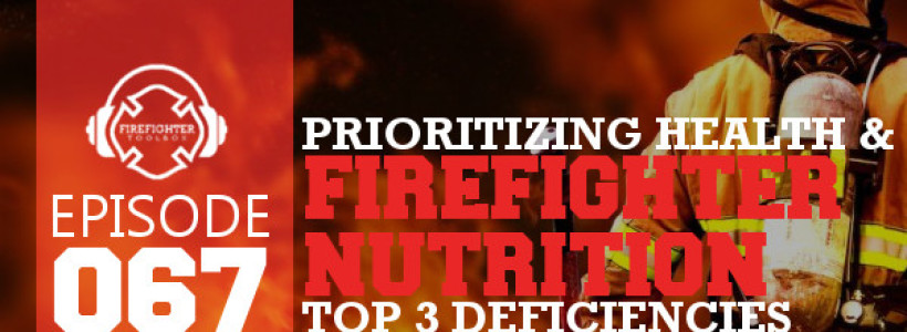 067 - Firefighter Nutrition