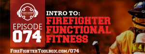 074 - Firefighter Functional Fitness - FFTB Episode Banner